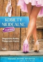 Okładka książki Kobiety nieidealne. Joanna Magdalena Kawka,Małgorzata Hayles