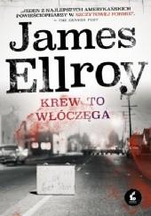 Okładka książki Krew to włóczęga James Ellroy