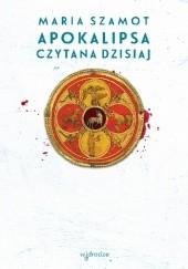 Okładka książki Apokalipsa czytana dzisiaj Maria Szamot