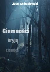 Okładka książki Ciemności kryją ziemię Jerzy Andrzejewski