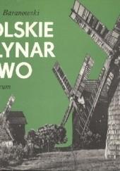 Okładka książki Polskie młynarstwo Bohdan Baranowski