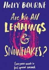 Okładka książki Are We All Lemmings and Snowflakes? Holly Bourne