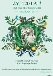 Okładka książki Żyj 120 lat! czyli moc mikroodżywiania Anna Augustyn-Protas,Marta Mieloszyk-Pawelec