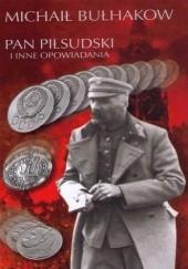 Okładka książki Pan Piłsudski i inne opowiadania Michaił Bułhakow
