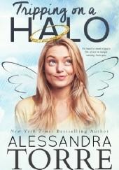 Okładka książki Tripping on a Halo Alessandra Torre