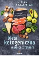 Okładka książki Dieta ketogeniczna w walce z rakiem Miriam Kalamian