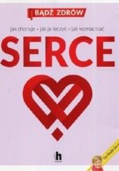 Okładka książki Serce. Jak choruje, jak je leczyć, jak wzmacniać Iza Radecka