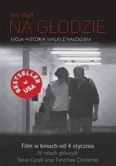 Okładka książki Na głodzie. Moja historia walki z nałogiem Nic Sheff