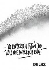 Okładka książki 10 zwykłych pytań do 100 niezwykłych ludzi Emi Jakk