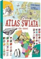 Okładka książki Atlas świata dla dzieci Karolina Wolszczak