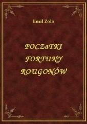 Okładka książki Początki fortuny Rougonów Emil Zola