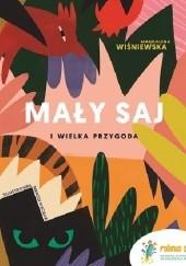 Okładka książki Mały Saj i wielka przygoda Magdalena Wiśniewska,Marcin Macięga