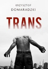 Okładka książki Trans Krzysztof Domaradzki