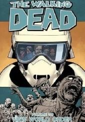 Okładka książki The Walking Dead Volume 30: New World Order Robert Kirkman,Cliff Rathburn,Charlie Adlard,Stefano Gaudiano