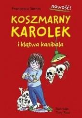 Okładka książki Koszmarny Karolek i klątwa kanibala Francesca Simon