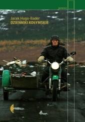 Okładka książki Dzienniki kołymskie Jacek Hugo-Bader