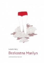 Okładka książki Bezkostna Marilyn Isabelle Wéry