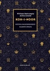 Okładka książki Koh-i-Noor. Historia najsłynniejszego diamentu świata William Dalrymple,Anita Anand