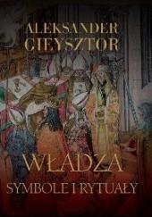 Okładka książki Władza. Symbole i rytuały Aleksander Gieysztor