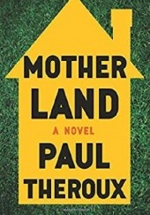 Okładka książki Mother Land Paul Theroux