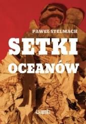 Okładka książki Setki oceanów Paweł Stelmach