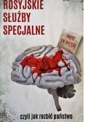 Okładka książki Rosyjskie służby specjalne czyli jak rozbić państwo Alan Paczuszka