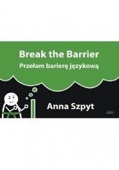 Okładka książki Przełam barierę językową Anna Szpyt