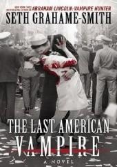 Okładka książki The Last American Vampire Seth Grahame-Smith