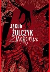 Okładka książki Zmorojewo Jakub Żulczyk