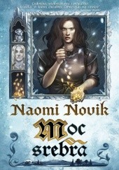 Okładka książki Moc srebra Naomi Novik