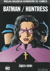 Okładka książki Batman/Huntress: Żądza krwi Greg Rucka,Rick Burchett