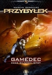 Okładka książki Gamedec. Czas silnych istot Marcin Przybyłek