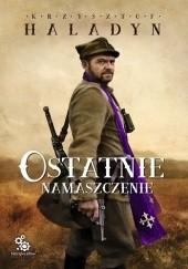 Okładka książki Ostatnie namaszczenie Krzysztof Haladyn