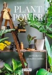 Okładka książki Plant Power. Jak wychować szczęśliwe rośliny Małgorzata Augustyn