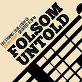 Okładka książki Folsom Untold: The Strange True Story of Johnny Cash's Greatest Album Danny Robbins