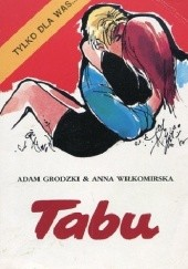 Okładka książki Tabu - nie tylko o seksie! Adam Grodzki