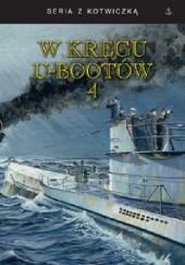 Okładka książki W KRĘGU U-BOOTÓW 4 Helmut Witte,Rolf Mutzelburg,Otto Mielke