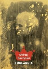 Okładka książki Kuglarnia Andrzej Turczyński