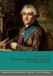 Okładka książki Pamiętniki Stanisława Augusta na nowo odkryte Teresa Kostkiewiczowa
