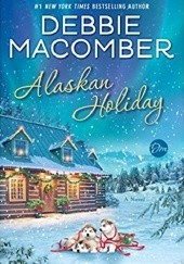 Okładka książki Alaskan Holiday: A Christmas Novel Debbie Macomber