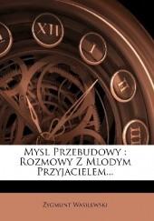 Okładka książki Myśl Przebudowy. Rozmowy z młodym przyjacielem Zygmunt Wasilewski
