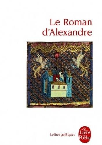 Okładka książki Le Roman d'Alexandre Alexandre de Paris