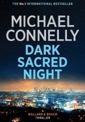 Okładka książki Dark Sacred Night Michael Connelly