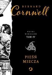 Okładka książki Pieśń miecza Bernard Cornwell