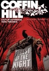 Okładka książki Coffin Hil Vol.1- Forest Of The Night Caitlin Kittredge,Inaki Miranda