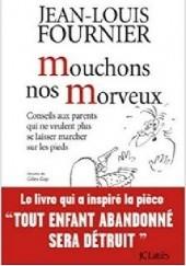 Okładka książki Mouchons nos morveux Jean-Louis Fournier