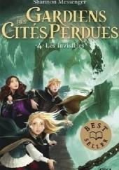 Okładka książki Gardiens des Cités Perdues. Les invisibles Shannon Messenger