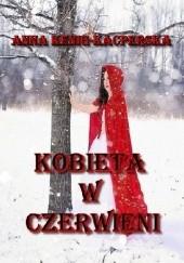 Okładka książki KOBIETA W CZERWIENI Anna Kenig-Kacperska
