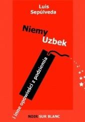 Okładka książki Niemy Uzbek  i inne opowieści z podziemia Luis Sepúlveda