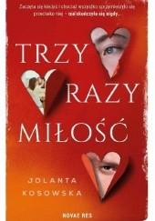 Okładka książki Trzy razy miłość Jolanta Kosowska